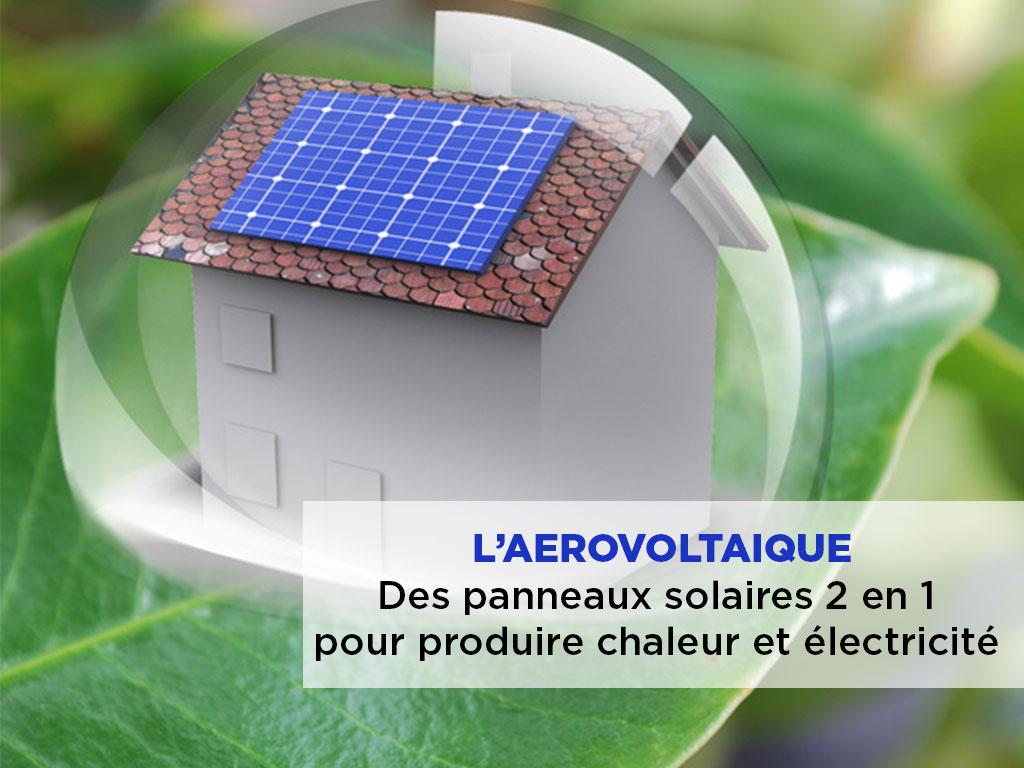 Des panneaux solaires 2 en 1 pour produire chaleur et électricité